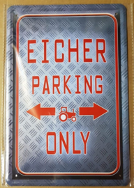 Metaalplaat Eicher Parking Only