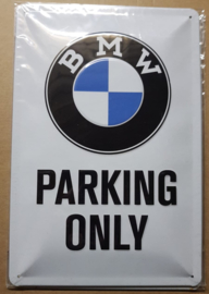Metaalplaat BMW Parking Only 20 x 30 cm