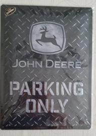 Metaalplaat John Deere Parking Only 30x40cm in reliëf