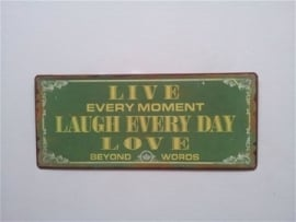 Live every moment...