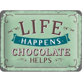 Metaalplaatje Life happens, Chocolate helps