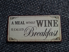 "Magneet spreuk ""a meal without wine"""