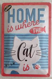 """Metaalplaat kat """"Home is where the cat is"""" 20x30cm in reliëf"""