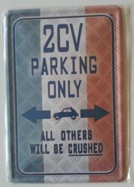 Metaalplaat 2CV Parking Only