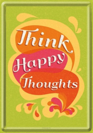 Metalen Postkaart Think Happy Thoughts