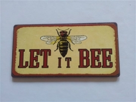 "Magneet spreuk ""Let it bee"""
