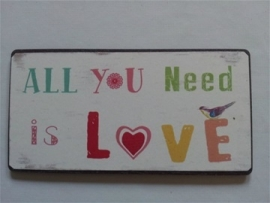 "Magneet spreuk ""All you need is love"""