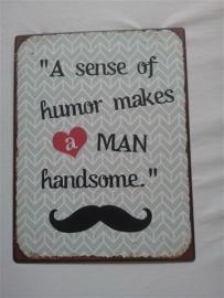 A sense of humor makes a man handsome