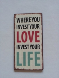 "Magneet spreuk ""Invest Love, invest Life"""