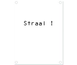 Label-R | Tuinposter Tekst Straal! (wit)