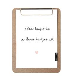 Label-R   Klembord Met Print Adem Kusjes In En Blaas Hartjes Uit (roze hart)