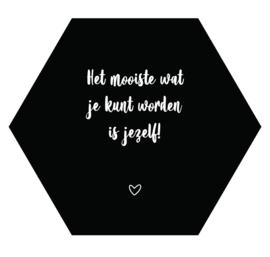 Label-R Kids | Hexagon Tekst Het mooiste wat je kunt worden (zwart)