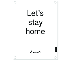 Label-R | Tuinposter Let's Stay Home (wit)