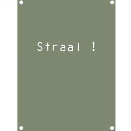 Label-R | Tuinposter Tekst Straal! (olijfgroen)