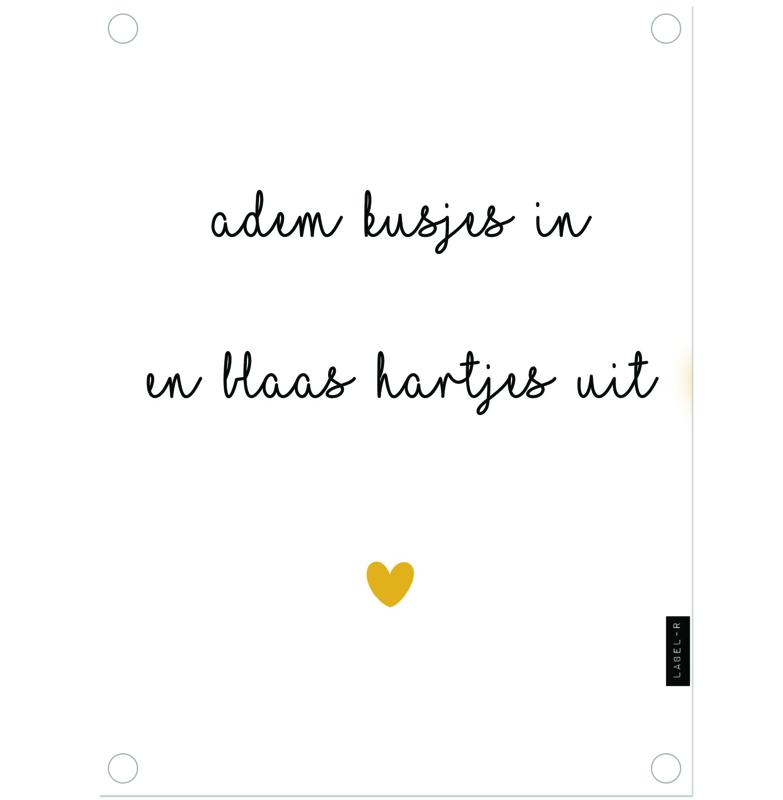 Label-R | Tuinposter Tekst Adem Kusjes In En Blaas Hartjes Uit (geel hart)