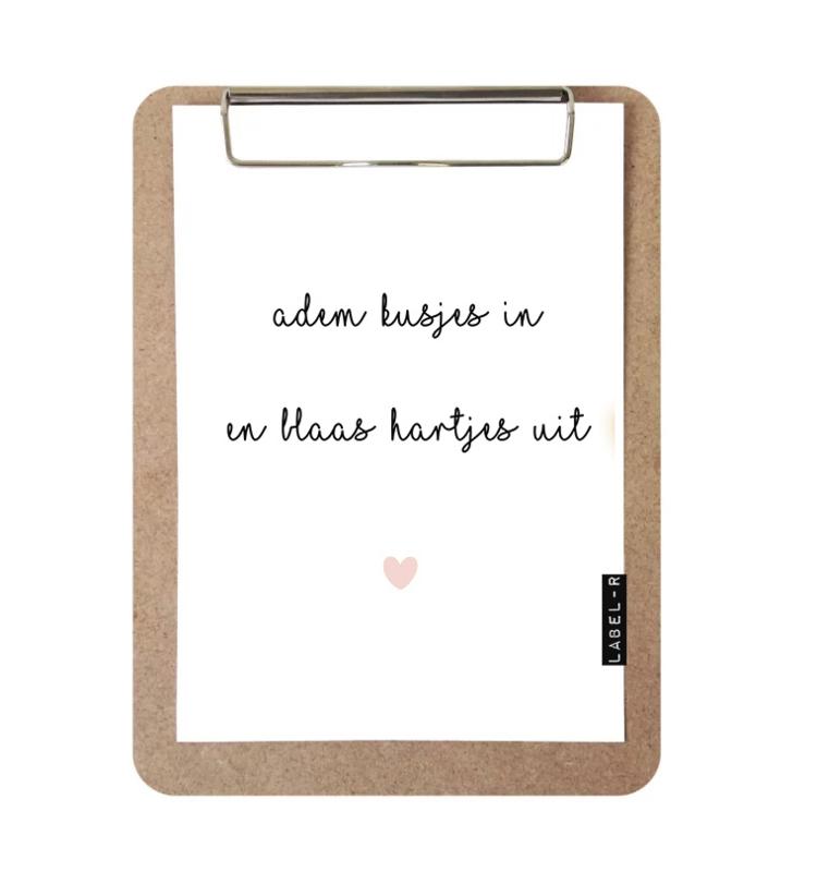 Label-R | Klembord Met Print Adem Kusjes In En Blaas Hartjes Uit (roze hart)