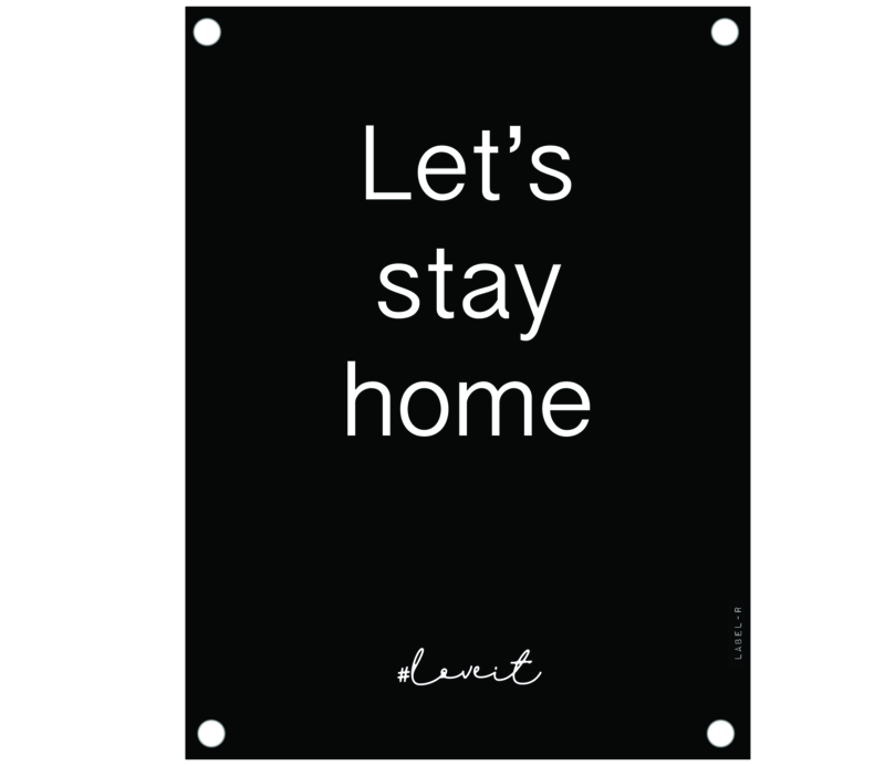 Label-R | Tuinposter Let's Stay Home (zwart)
