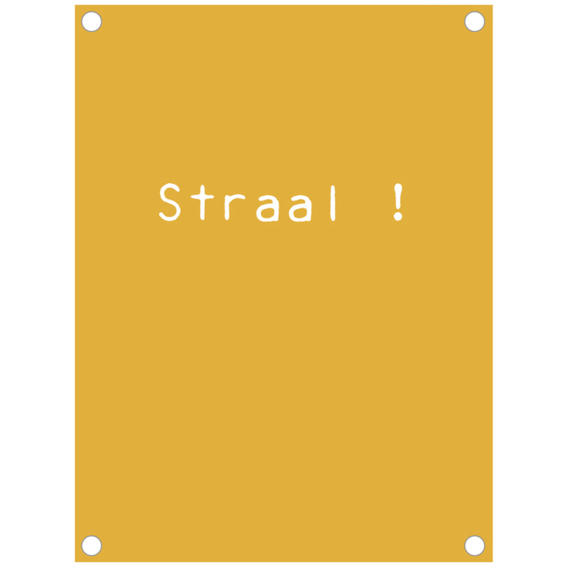 Label-R | Tuinposter Tekst Straal! (mosterdgeel)