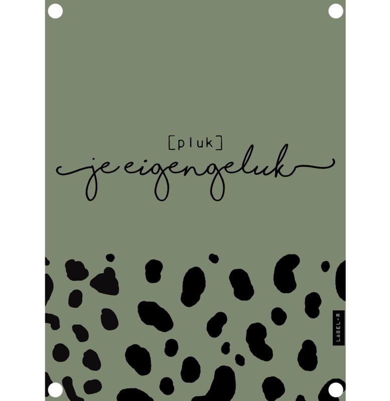 Label-R | Tuinposter Pluk Je Eigen Geluk (olijfgroen)
