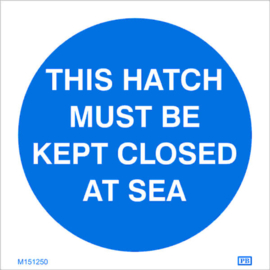 Imo sign hatch must be kept close at sea