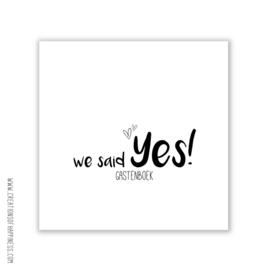We said YES! Gastenboek voor bruiloft!