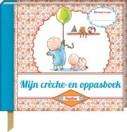 Mijn creche- Een oppasboek - PAULINE OUD