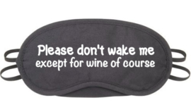 Wake me for wine!