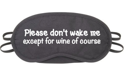 Wake me for wine!