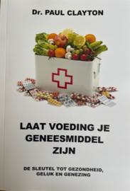 Boek: Laat Voeding je geneesmiddel zijn.  Dr. Paul Clayton