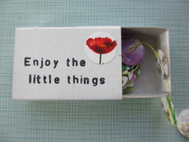 Enjoy the little things - bloemen