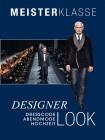 Meisterklasse Designer Look