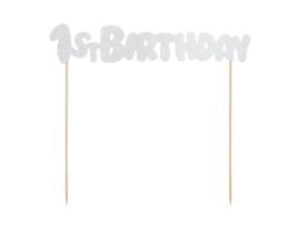 TAARTTOPPER '1ST BIRTHDAY' ZILVER (1ST)