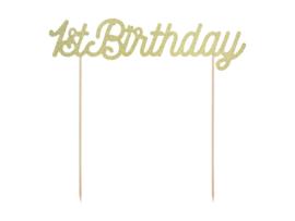 TAARTTOPPER '1ST BIRTHDAY' GOUD (1ST)