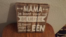 Bordje Mama jij bent voor mij de liefste jij bent mijn nummer één