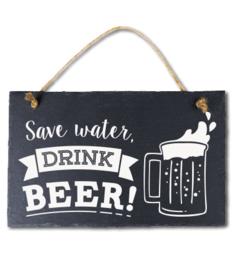 Save water drink beer Leisteen