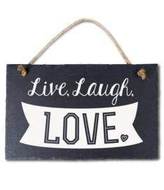Live laugh Love Leisteen
