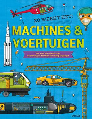Deltas Zo werkt het: Machines & Voertuigen