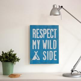 "Houten tekstbord ""respect my wild side"" blauw"