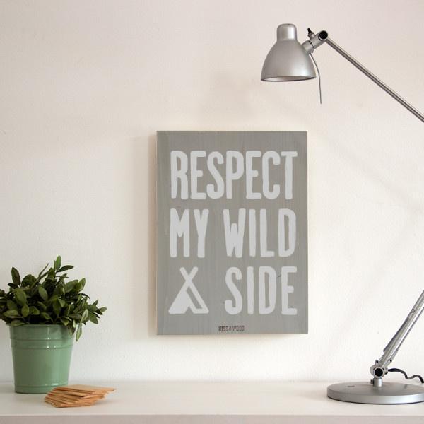 "Houten tekstbord ""respect my wild side"" grijs"