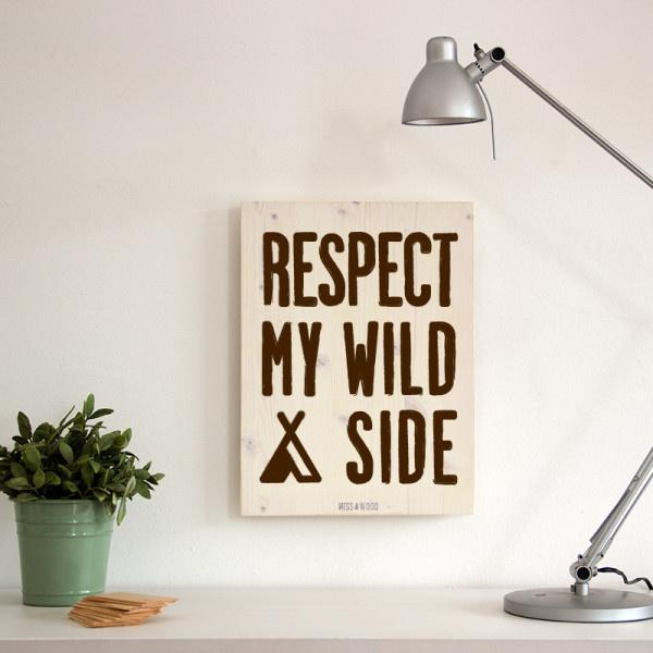 "Houten tekstbord ""respect my wild side"" wit"