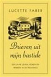 Brieven uit mijn bastide - Lucette M. Faber