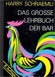 Das grosse Lehrbuch der Bar - Harry Schraemli