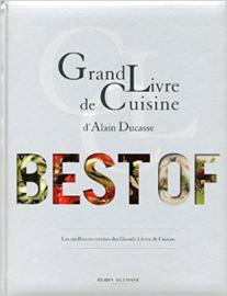 Alain Ducasse - Grand Livre de Cuisine - Best of (FR)