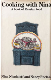 Cooking with Nina - A book of Russian food - Nina Nicolaieff & Nancy Phelan