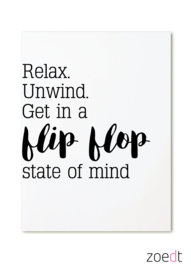 RELAX. UNWIND. GET IN A FLIP FLOP STATE OF MIND
