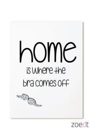 HOME IS WHERE THE BRA COMES OFF