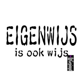 EIGENWIJS is ook wijs