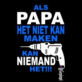 Als PAPA het niet kan maken...