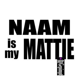 NAAM is my MATTIE