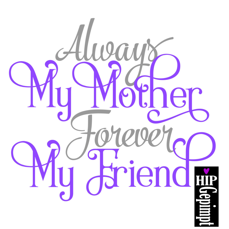My Mother .....   My Friend